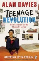 Teenage Revolution ebook by Alan Davies