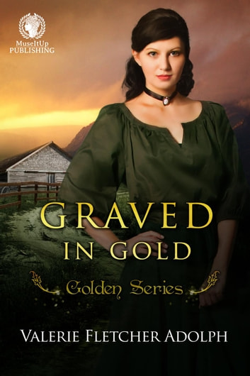 Graved in Gold - The Golden Series ebook by Valerie Fletcher Adolph