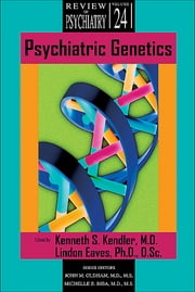 Psychiatric Genetics ebook by Kenneth S. Kendler,Lindon J. Eaves,John M. Oldham,Michelle B. Riba
