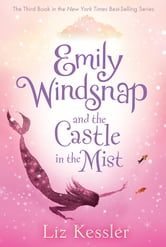 Emily Windsnap and the Castle in the Mist ebook by Liz Kessler
