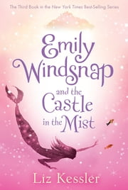 Emily Windsnap and the Castle in the Mist ebook by Liz Kessler,Natacha Ledwidge