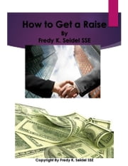 How to Get a Raise ebook by Fredy Seidel