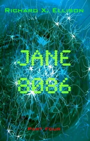 Jane 8086 Part Four ebook by Richard X. Ellison