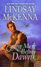 Love Me Before Dawn ebook by Lindsay McKenna