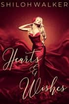 Hearts and Wishes ebook by Shiloh Walker