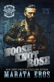 Road Kill MC Box Set, 1-3: Noose, Knot and Rose ebook by Marata Eros