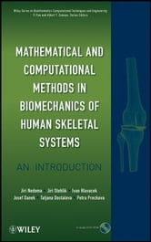 Mathematical and Computational Methods and Algorithms in Biomechanics - Human Skeletal Systems ebook by Jiri Stehlik,Jirí Nedoma
