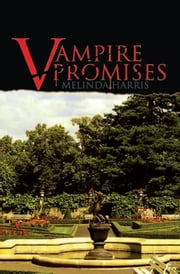 Vampire Promises ebook by Melinda Harris