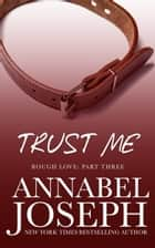 Trust Me ebook by Annabel Joseph