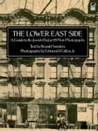 The Lower East Side ebook by Ronald Sanders, Edmund V. Gillon Jr.