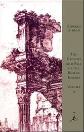The Decline and Fall of the Roman Empire, Volume II - A.D. 395 to A.D. 1185 (A Modern Library E-Book) ebook by Edward Gibbon