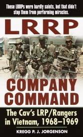 LRRP Company Command - The Cav's LRP/Rangers in Vietnam, 1968-1969 ebook by Kregg P. Jorgenson