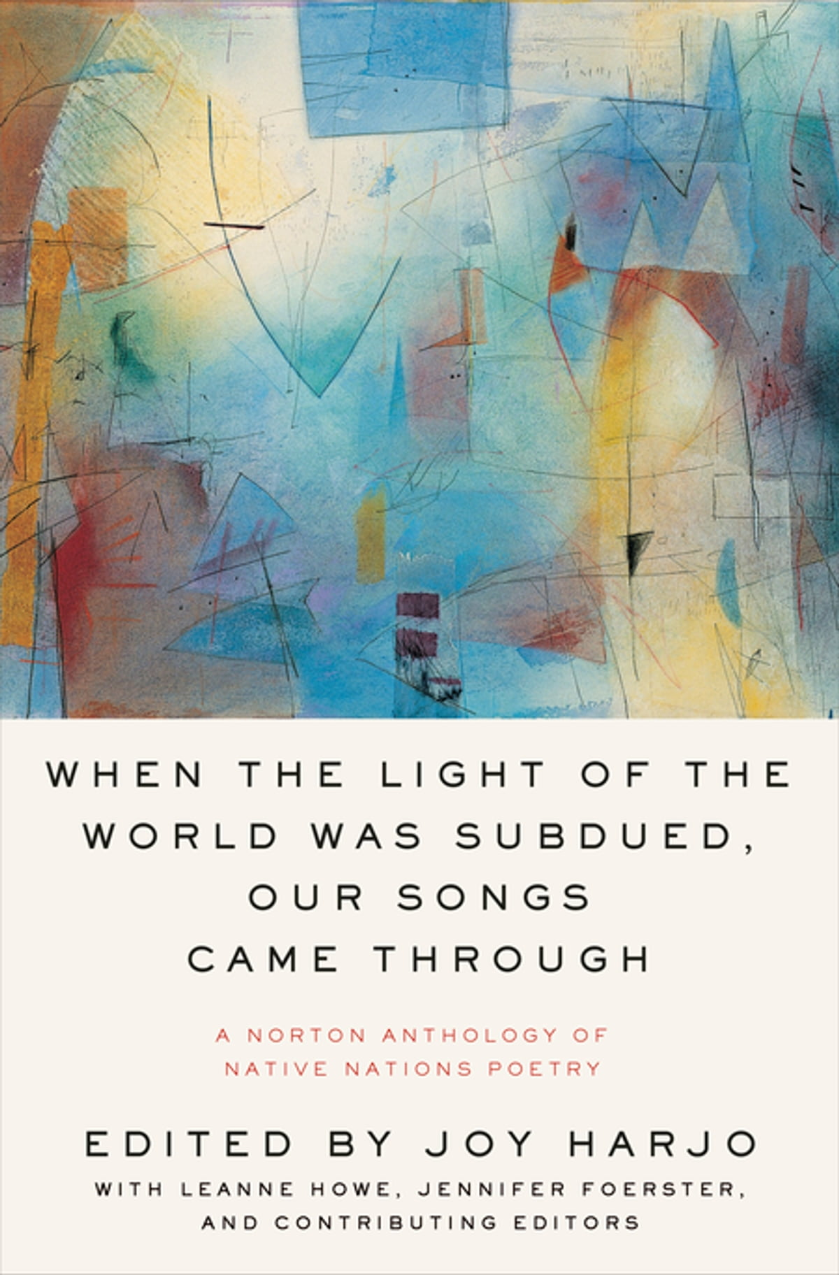 When the Light of the World Was Subdued, Our Songs Came Through: A Norton  Anthology of Native Nations Poetry eBook by - 9780393356816 | Rakuten Kobo  United States