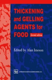 Thickening and Gelling Agents for Food ebook by Alan P. Imeson