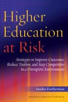 Higher Education at Risk ebook by Sandra Featherman,Stephen Joel Trachtenberg