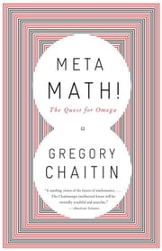 Meta Math! - The Quest for Omega ebook by Gregory Chaitin