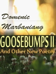 Goosebumps II And Other New Poetry ebook by Domenic Marbaniang