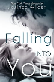 Falling Into You ebook by Jasinda Wilder