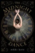 The Midnight Dance ebook by Nikki Katz