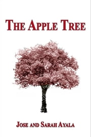 The Apple Tree ebook by Jose Ayala