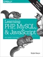 Learning PHP, MySQL & JavaScript - With jQuery, CSS & HTML5 ebook by Robin Nixon
