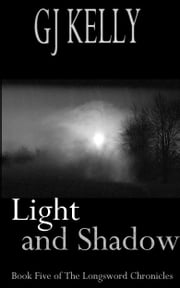 Light and Shadow ebook by GJ Kelly