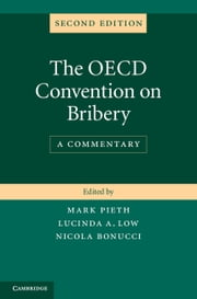 The OECD Convention on Bribery - A Commentary ebook by Mark Pieth,Lucinda A. Low,Nicola Bonucci