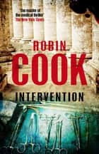 Intervention: A Stapleton and Montgomery Novel 9 ebook by Robin Cook