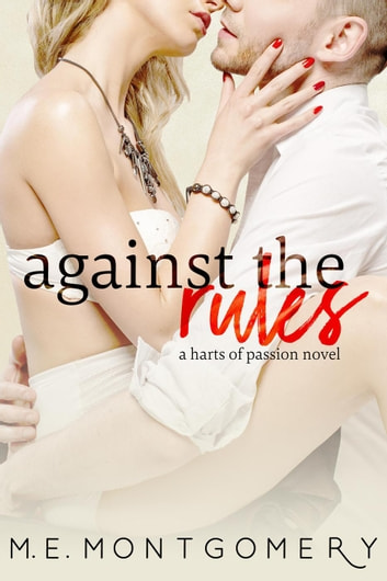 Against the Rules - Harts of Passion ebook by M.E. Montgomery