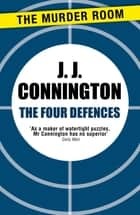The Four Defences ebook by J. J. Connington