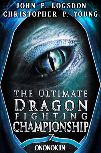 The Ultimate Dragon Fighting Championship ebook by John P. Logsdon,Christopher P. Young