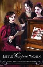 Little Vampire Women ebook by