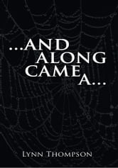 ...and along came a... ebook by Lynn Thompson