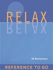 Relax: Reference to Go - 50 Meditations ebook by Mike George