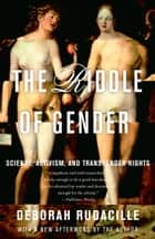 The Riddle of Gender ebook by Deborah Rudacille