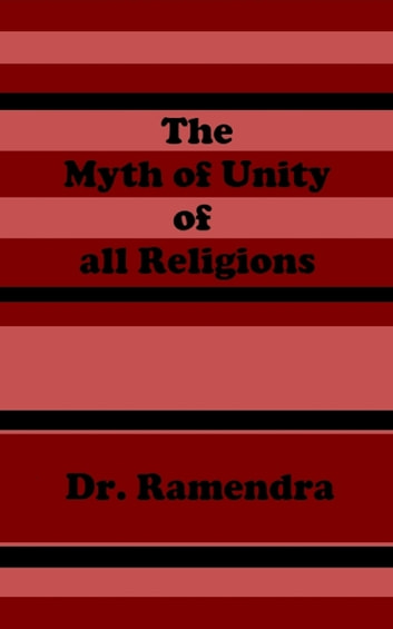 The myth of unity of all religions ebook by dr ramendra the myth of unity of all religions ebook by dr ramendra fandeluxe Choice Image