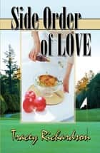 Side Order of Love ebook by Tracey Richardson