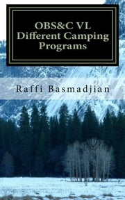 OBS&C VL DIfferent Camping Programs ebook by Raffi Basmadjian