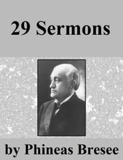 29 Sermons ebook by Phineas F. Bresee