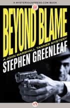 Beyond Blame ebook by Stephen Greenleaf