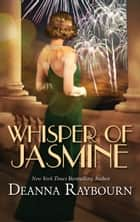 Whisper Of Jasmine ebook by Deanna Raybourn