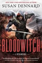 Bloodwitch - The Witchlands ebook by Susan Dennard