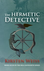 The Hermetic Detective ebook by Kirsten Weiss