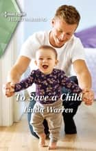 To Save a Child - A Clean Romance ebook by Linda Warren