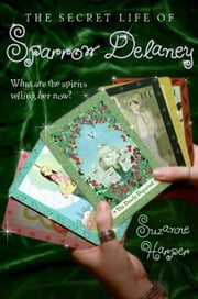 The Secret Life of Sparrow Delaney ebook by Suzanne Harper