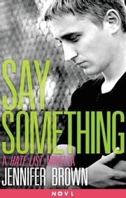 Say Something - A Hate List Novella ebook by Jennifer Brown