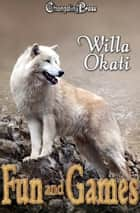 Fun and Games (Omega Wolves 4) ebook by Willa Okati