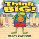 Think Big! audiobook by
