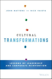 Cultural Transformations - Lessons of Leadership and Corporate Reinvention ebook by John Mattone,Nick Vaidya