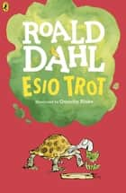 Esio Trot ebook by Roald Dahl